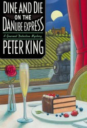 Dine and Die on the Danube Express (Gourmet Detective Mystery, Book 8)