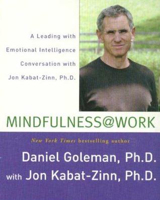 Mindfulness @ Work: A Leading with Emotional Intelligence Conversation with Jon Kabat-Zinn