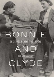 Bonnie and Clyde: The Lives Behind the Legend Pdf Book