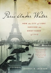 Paris Under Water: How the City of Light Survived the Great Flood of 1910 Pdf Book