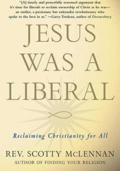 Jesus Was a Liberal: Reclaiming Christianity for All Pdf Book