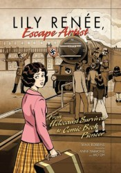 Lily Renee, Escape Artist: From Holocaust Survivor to Comic Book Pioneer Pdf Book