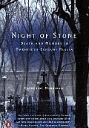 Night of Stone: Death and Memory in Twentieth-Century Russia Pdf Book
