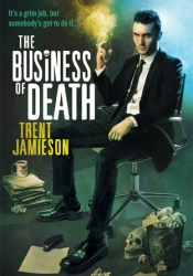 The Business of Death (Death Works Trilogy, #1-3) Pdf Book