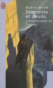 Serments et deuils (L'assassin royal, #10)
