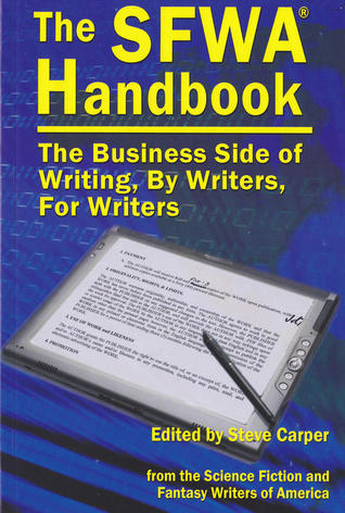 The SFWA Handbook: The Business Side of Writing, By Writers, For Writers