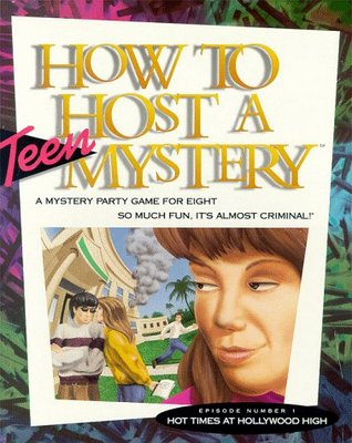 Hot Times at Hollywood High (How to Host a Teen Mystery #1)