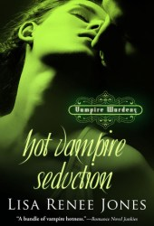 Hot Vampire Seduction (Vampire Wardens, #2)