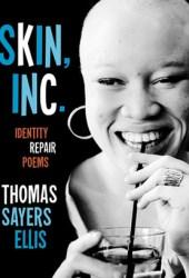 Skin, Inc.: Identity Repair Poems