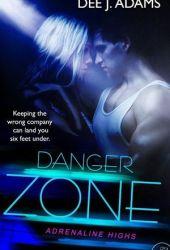 Danger Zone (Adrenaline Highs, #2)