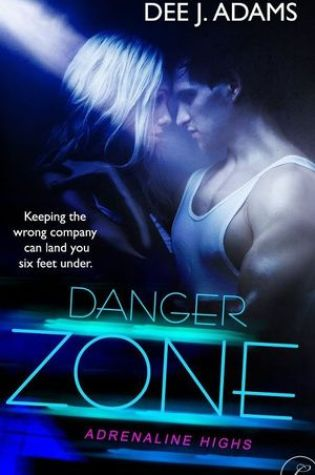Danger Zone (Adrenaline Highs, #2) Book Pdf ePub