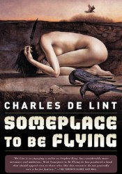 Someplace to Be Flying (Newford, #5) Pdf Book