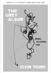 The Grey Album: Music, Shadows, Lies Pdf Book