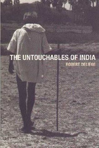 The Untouchables of India by Robert Delige
