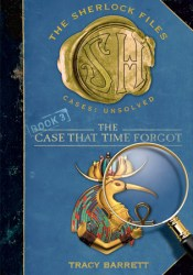 The Case That Time Forgot (The Sherlock Files #3) Pdf Book