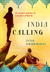 India Calling: An Intimate Portrait of a Nation's Remaking Pdf Book