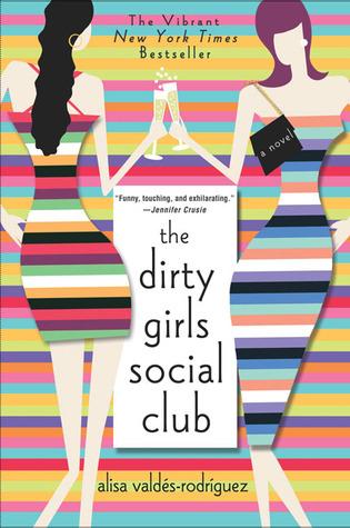 The Dirty Girls Social Club (Dirty Girls, #1)