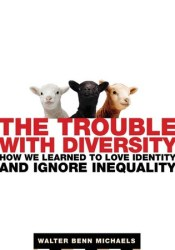 The Trouble with Diversity: How We Learned to Love Identity and Ignore Inequality Pdf Book