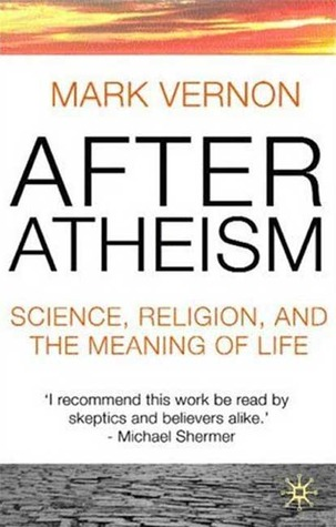 After Atheism: Science, Religion and the Meaning of Life