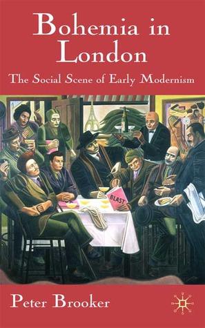 Bohemia in London: The Social Scene of Early Modernism