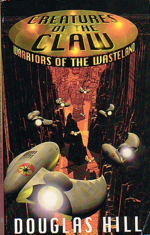 Creatures Of The Claw (Warriors of the Wasteland, #2)
