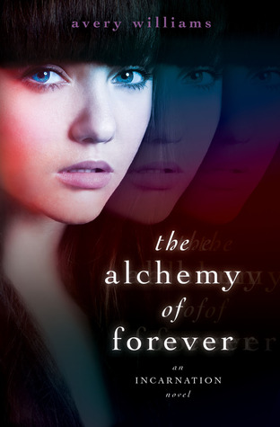 The Alchemy of Forever (Incarnation, #1)