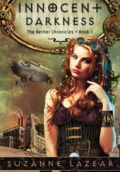 Innocent Darkness (The Aether Chronicles, #1) Book by Suzanne Lazear
