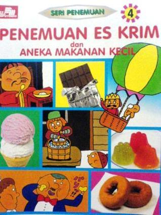 Penemuan Es Krim dan Aneka Makanan Kecil (Seri Penemuan, #4)