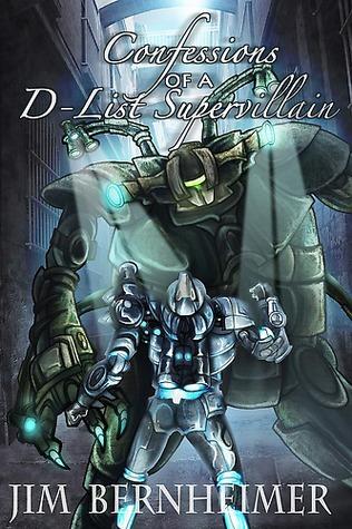 Confessions of a D-List Supervillain (D-List Supervillain, #1)