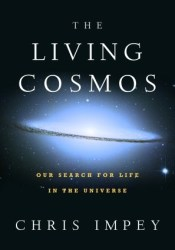 The Living Cosmos: Our Search for Life in the Universe Pdf Book