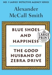 More From the No. 1 Ladies' Detective Agency: Blue Shoes and Happiness / The Good Husband of Zebra Drive Pdf Book
