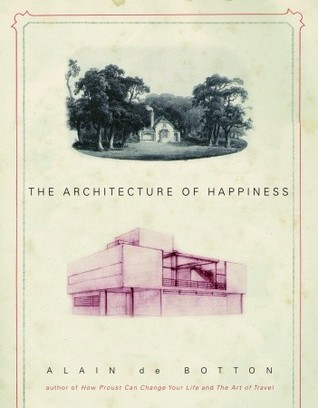 BOOK REVIEW: The Architecture of Happiness by Alain de Botton