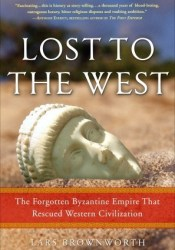 Lost to the West: The Forgotten Byzantine Empire That Rescued Western Civilization Pdf Book