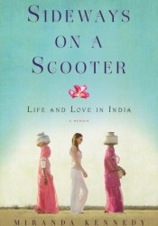 Sideways on a Scooter: Life and Love in India Pdf Book
