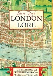 London Lore: The Legends and Traditions of the World's Most Vibrant City Pdf Book