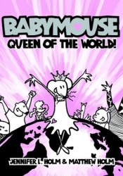 Queen of the World! (Babymouse, #1) Pdf Book