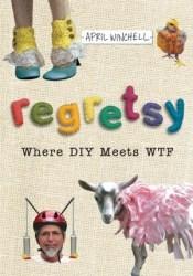 Regretsy: Where DIY Meets WTF Pdf Book