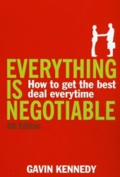 Everything Is Negotiable: How to Get the Best Deal Every Time Pdf Book