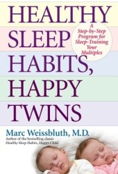 Healthy Sleep Habits, Happy Twins: A Step-by-Step Program for Sleep-Training Your Multiples Pdf Book