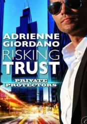 Risking Trust (Private Protectors, #1) Pdf Book