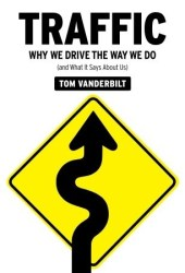 Traffic: Why We Drive the Way We Do Pdf Book