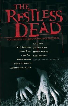 The Restless Dead: Ten Original Stories of the Supernatural