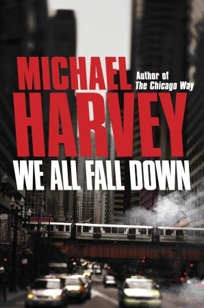 We All Fall Down (Michael Kelly, #4)