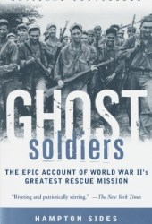 Ghost Soldiers: The Epic Account of World War II's Greatest Rescue Mission Pdf Book