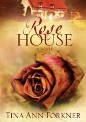 Rose House (La Rosaleda #2) Book by Tina Ann Forkner