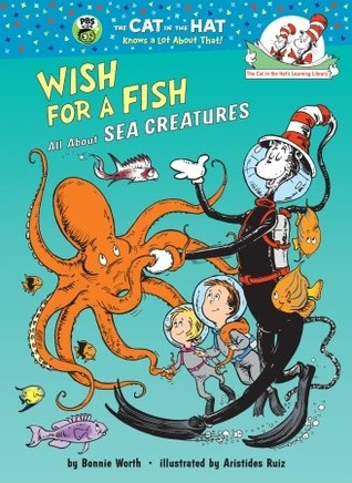 Wish for a Fish: All About Sea Creatures