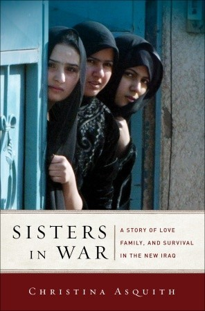 Sisters in War: A Story of Love, Family, and Survival in the New Iraq