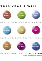This Year I Will...: How to Finally Change a Habit, Keep a Resolution, or Make a Dream Come True Pdf Book