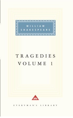 Tragedies, vol. 1: Volume 1