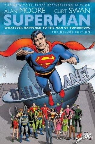 Superman: Whatever Happened to the Man of Tomorrow? PDF Book by Alan Moore, Curt Swan, George Pérez, Kurt Schaffenberger, Dave Gibbons, Rick Veitch, Al Williamson, Murphy Anderson, Paul Ku PDF ePub